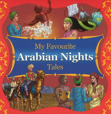 My Favourite Arabian Nights Tales by Sterling Publishers