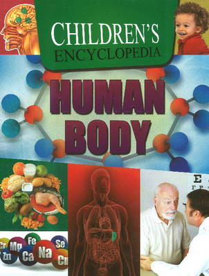 Children's Encyclopedia Human Body by Sterling Publishers