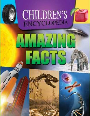 Children's Encyclopedia Amazing Facts by Sterling Publishers