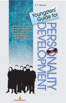 Youngster's Guide to Personal Development by S. P. Sharma