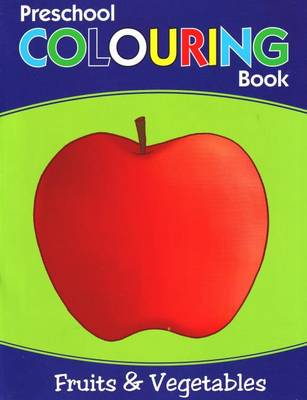 Preschool Colouring Book Fruits & Vegetables by Pegasus