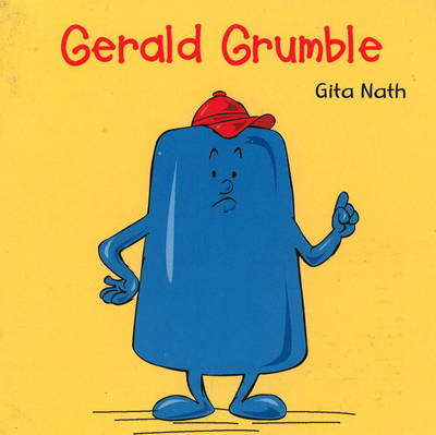 Gerald Grumble by Gita Nath