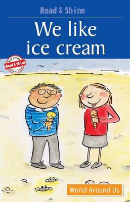 We Like Ice-Cream Reading Simple Sentences with Help by Stephen Barnett