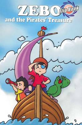 Zebo & the Pirate's Treasure Flip Book by Manish Dasani