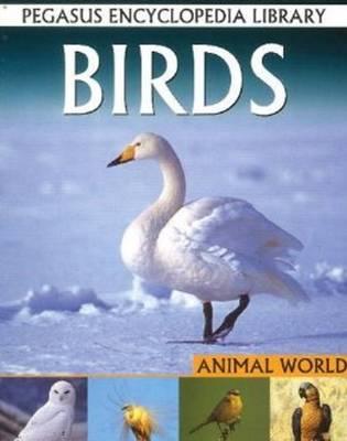 Birds Pegasus Encyclopedia Library by Pallabi B. Tomar