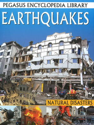 Earthquakes Pegasus Encyclopedia Library by Pallabi B. Tomar