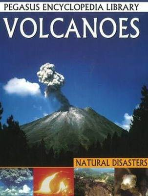 Volcanoes Pegasus Encyclopedia Library by Pallabi B. Tomar