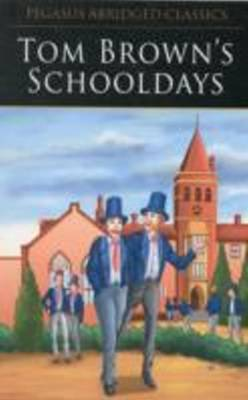 Tom Brown's Schooldays by Pegasus