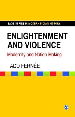Enlightenment and Violence Modernity and Nation-Making by Tadd Fernee