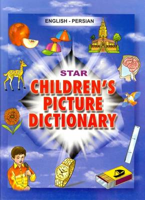 Star Children's Picture Dictionary English-Persian - Script and Roman - Classified with English Index by Babita Verma