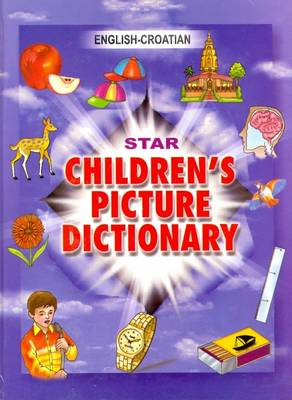Star Children's Picture Dictionary English-Croatian - Classified by Babita Verma