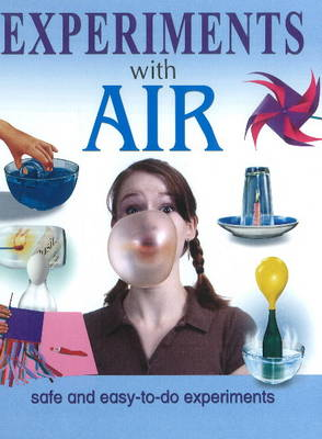Experiments with Air Safe & Easy-to-Do Experiments by Sterling Publishing Company