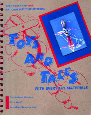 Toys and Tales With Everyday Materials by Gita Wolf, Anushka Ravishankar, Sudarshan Khanna