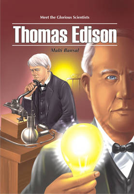 Thomas Edison by Malti Bansal