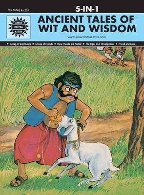 Ancient Tales of Wit and Wisdom by Anant Pai