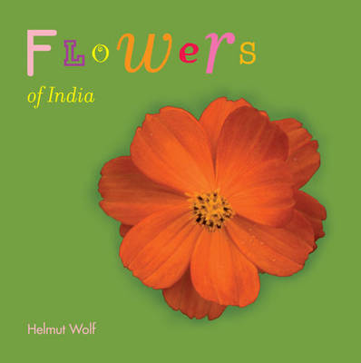 Flowers of India by Helmut Wolf