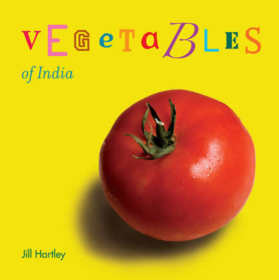 Vegetables of India by Jill Hartley