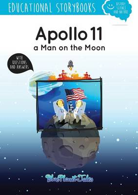 Apollo 11, a Man on the Moon by Blue Planet Productions S L