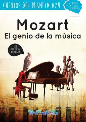 Mozart, El Genio de La Musica by Blue Planet Productions S L