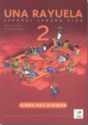 Una Rayuela 2 Student Book by Pilar Candela, Gloria Banegas