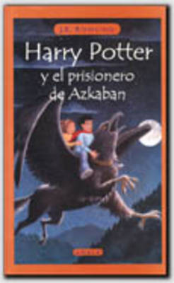 Harry Potter y El Prisionero De Azkaban by J. K. Rowling