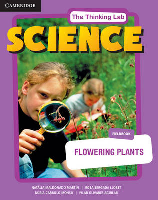 The Thinking Lab: Science Flowering Plants Fieldbook Pack (Fieldbook and Online Activities) by Natlia Maldonado Martin, Rosa Bergad Llobet, Nuria Carrillo Monso, Pilar Olivares Aguilar