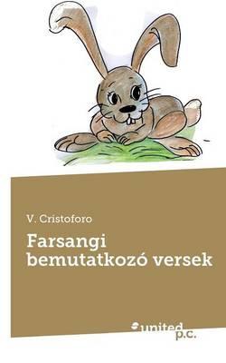 Farsangi Bemutatkozo Versek by V Cristoforo