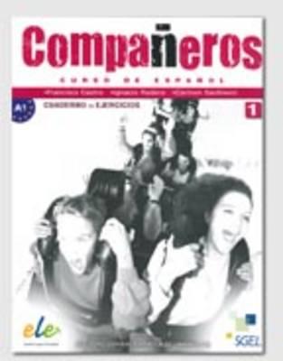 Companeros 1 Exercises Book by Ignacio Rodero Diez, Carmen Sardinero Franco, Francisca Castro Viudez