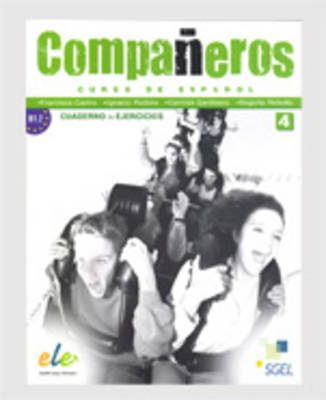 Companeros 4 Exercises Book by Francisca Castro, Ignacio Rodero, Carmen Sardinero
