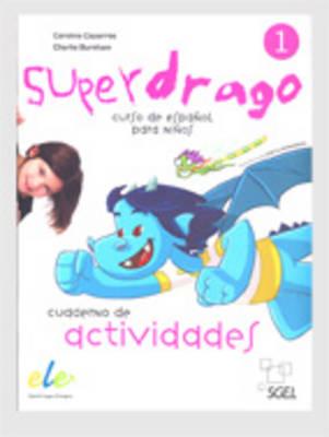 Superdrago 1 Exercises Book by Charlie Burnham, Carolina Caparros
