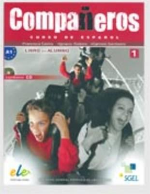 Companeros 1 Student Book + CD by Ignacio Rodero Diez, Carmen Sardinero Franco, Francisca Castro Viudez