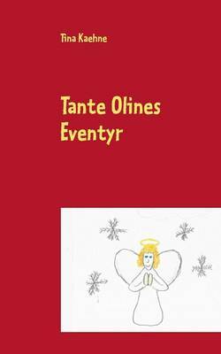Tante Olines Eventyr by Tina Kaehne