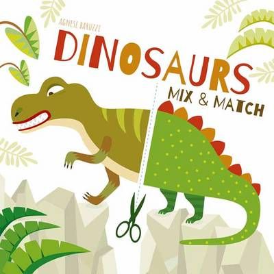 Dinosaurs Mix and Match by Agnese Baruzzi