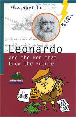Leonardo and the Pen That Drew the Future by Luca Novelli