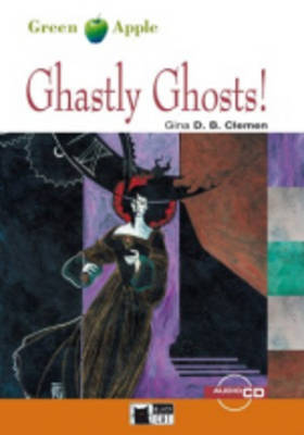Ghastly Ghosts by Gina D.B. Clemen