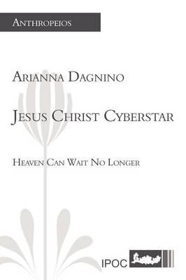 Jesus Christ Cyberstar by Arianna Dagnino
