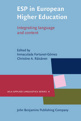 ESP in European Higher Education Integrating Language and Content by Inmaculada Fortanet-Gomez