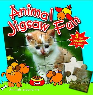 Animals Around Me: Animal Jigsaw Fun by Yoyo Books
