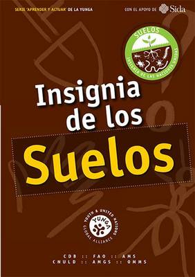 Insignia de Los Suelos by Food and Agriculture Organization of the United Nations