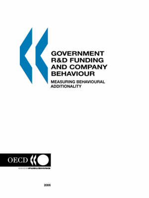 Government R&D Funding and Company Behaviour, Measuring Behavioural Additionality by OECD Publishing, Organization for Economic Cooperation & Development, Published By Oecd Publis Oecd Published by Oecd Publishing
