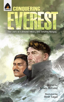 Conquering Everest The Story of Edmund Hillary and Tenzing Norgay by Lewis Helfand