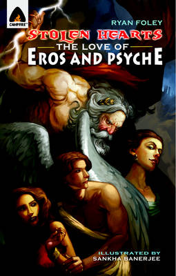 Stolen Hearts The Love of Eros and Psyche by Ryan Foley