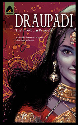 Draupadi The Fire-Born Princess by Saraswati Nagpal