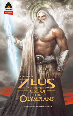 Zeus and the Rise of the Olympians The Sword of Storms by Ryan Foley