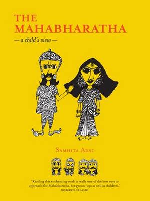The Mahabharatha A Child's View by Samhita Arni
