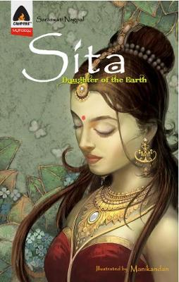 Sita Daughter of the Earth by Saraswati Nagpal