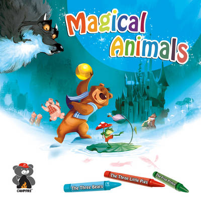 Magical Animals The Three Bears, the Three Little Pigs & the Frog Prince by Jason Quinn