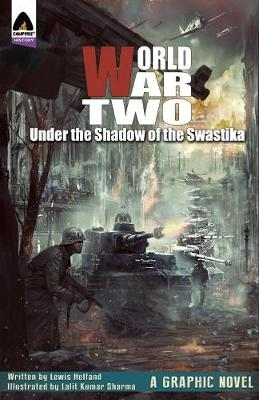 World War Two: Under the Shadow of the Swastika by Lewis Helfand, Lalit Kumar Sharma