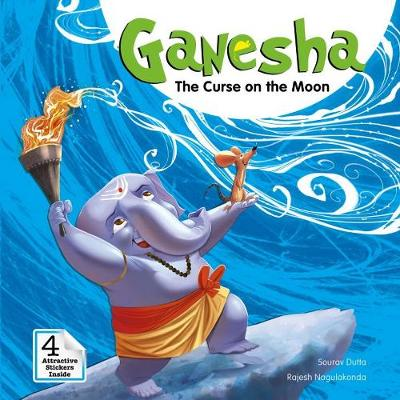 Ganesha: More Tales of Wonder The Curse on the Moon by Sourav Dutta, Rajesh Nagulakonda