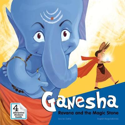 Ganesha: Ravana and the Magic Stone by Sourav Dutta, Rajesh Nagulakonda